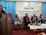 National Seminar on Anthropological Researches in North East India-Colonial and Post Colonial Dimensions held at Shillong from 26th to 28th July, 2017